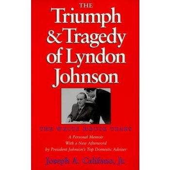 All the way with LBJ PAPERBACK. Biography of President Johnson by Joesph A Califano, Jr. President Johnson's special assistant for domestic affairs from 1965 to 1969.