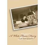 Lady Bird A WHITE HOUSE DIARY by LADY BIRD JOHNSON