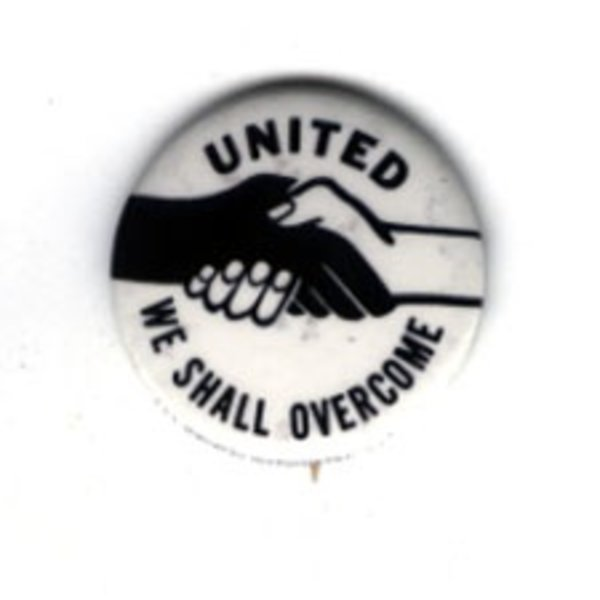 "1"" UNITED WE SHALL OVERCOME original"