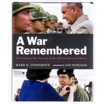 THE VIETNAM WARA WAR REMEMBERED: THE VIETNAM WAR SUMMIT AT THE LBJ PRESIDENTIAL LIBRARY