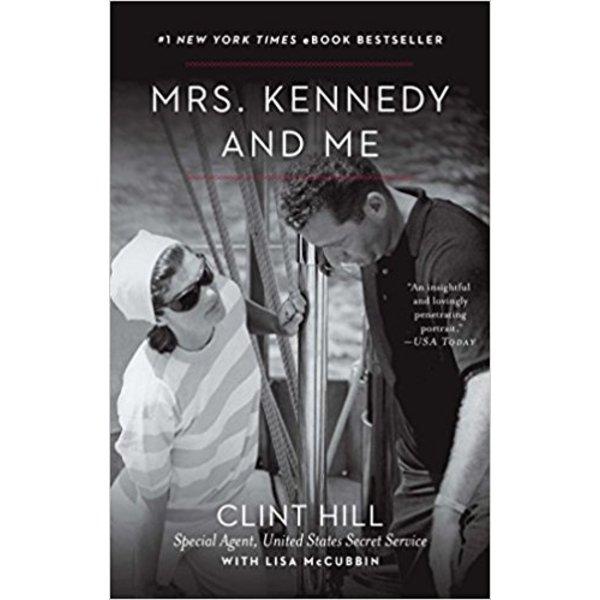 MRS. KENNEDY & ME by Clint Hill, Lisa McCubbin PB