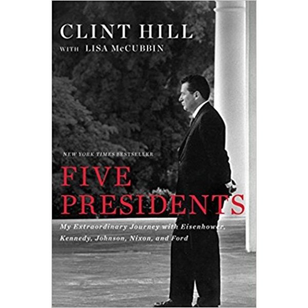 FIVE PRESIDENTS by Clint HIll, Lisa McCubbin PB