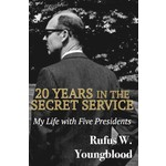 20 Years in the Secret Service Rufus Younglbood