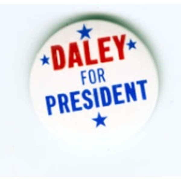 DALEY FOR PRESIDENT