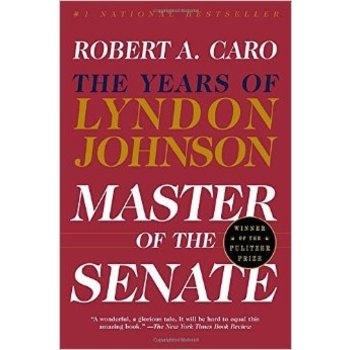 MASTER OF THE SENATE by ROBERT CARO