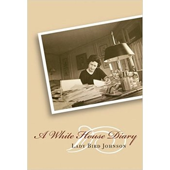 Lady Bird A WHITE HOUSE DIARY PB by LADY BIRD JOHNSON