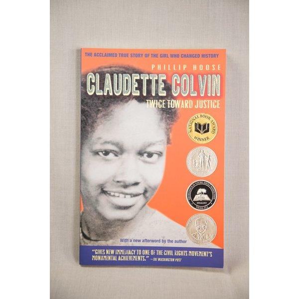 Civil Rights CLAUDETTE COLVIN: TWICE TOWARD JUSTICE
