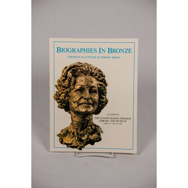 All the way with LBJ BIOGRAPHIES IN BRONZE - EXHIBIT CATALOG