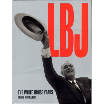 LBJ: THE WHITE HOUSE YEARS signed by MIDDLETON