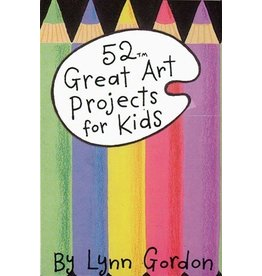 Chronicle Books 52 Great Art Projects for Kids