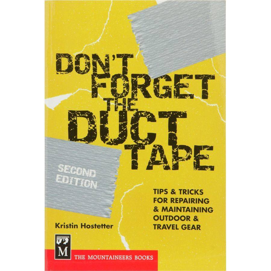 Mountaineers Publishing Don't Forget the Duct Tape