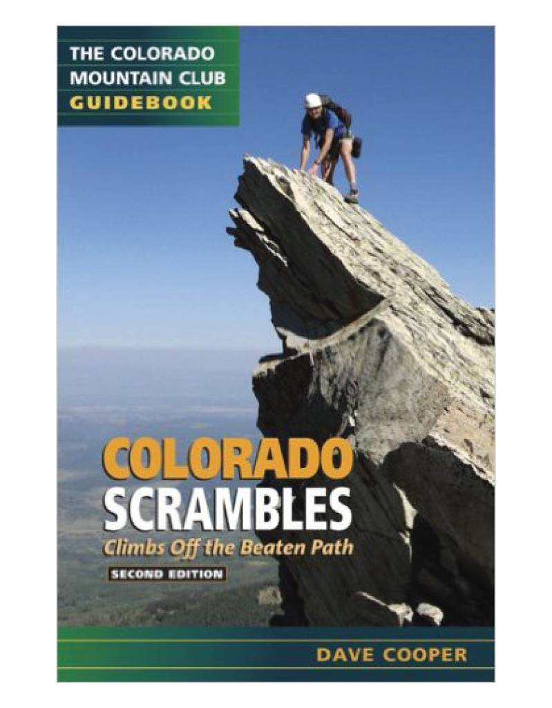 Mountaineers Publishing Colorado Scrambles : Climbs Off The Beaten Path