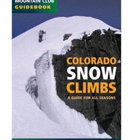 Mountaineers Publishing Colorado Snow Climbs : A Guide for All Seasons