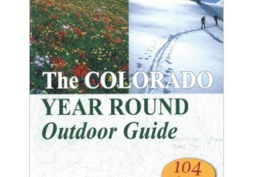 Mountaineers Publishing The Colorado Year Round Outdoor Guide: Hikes, Snowshoe Routes, and Ski Tours