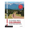Mountaineers Publishing 75 Classic Rides Colorado : The Best Road Biking Routes