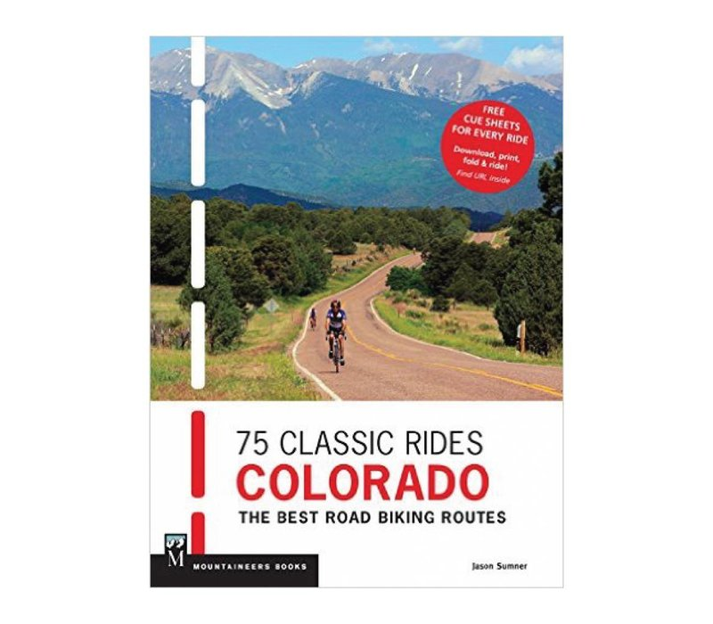 75 Classic Rides Colorado : The Best Road Biking Routes