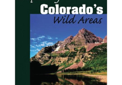 Mountaineers Publishing Exploring Colorado's Wild Areas