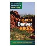 Mountaineers Publishing The Best Denver Hikes (Colorado Mountain Club Pack Guides)