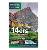 Mountaineers Publishing Colorado 14ers: The Standard Routes (Colorado Mountain Club Guidebooks)