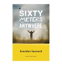 Mountaineers Publishing Sixty Meters To Anywhere Book