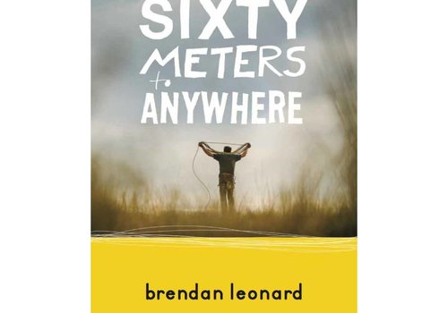 Mountaineers Publishing Sixty Meters To Anywhere