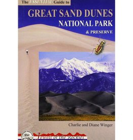 Mountaineers Publishing The Essential Guide To Great Sand Dunes National Park & Preserve