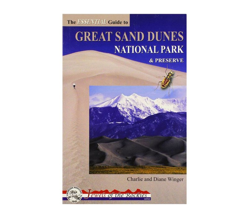The Essential Guide To Great Sand Dunes National Park & Preserve