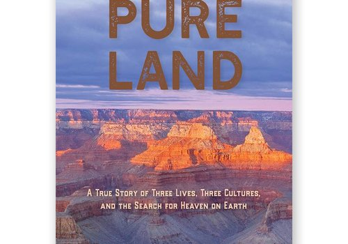 Pure Land: A True Story of Three Lives, Three Cultures, and the Search for Heaven on Earth by Annette McGivney