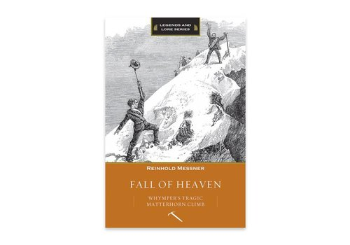 Mountaineers Publishing Fall of Heaven: Whymper's Tragic Matterhorn Climb