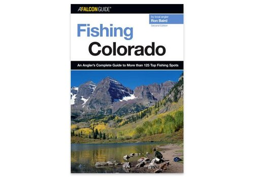 Falcon Guides Fishing Colorado: An Angler's Complete Guide to More Than 125 Top Fishing Spots