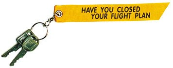 CLOSED YOUR FLIGHT PLAN Keychain