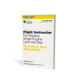 ASA PRACTICAL TEST STANDARDS; FLIGHT INSTRUCTOR FOR AIRPLANE S-E LAND AND SEA