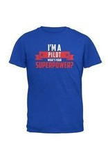 I'M A PILOT WHAT'S YOUR SUPERPOWER Adult T-shirt