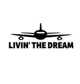 LIVIN' THE DREAM Aviation Pilot Decal Sticker