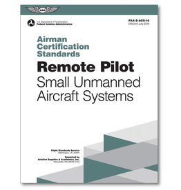 ASA Airman Certification Standards: Remote Pilot (Small Unmanned Aircraft Systems)