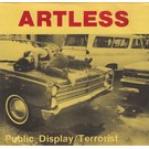 The Only Label In the World Artless - Public Display 7""