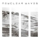 Desire Records Newclear Waves - S/T LP