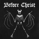 Before Christ/Skull Split 7""