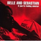 Matador Belle and Sebastian - If You're Feeling Sinister LP