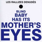 Phoenix Records Les Rallizes Denudes - Blind Baby Has It's Mother's Eyes LP