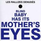 Phoenix Records Les Rallizes Denudes - Blind Baby Has It's Mother's Eyes LP