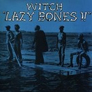 Now-Again Records Witch - Lazy Bones!! LP