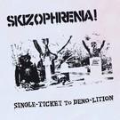 Todo Destruido Skizophrenia! - Single Ticket To Demo-Lition LP