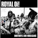 Rebel Sound Royal Oi! - Bootboys and Hooligans LP