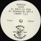 White Material Morgan Louis - Only 1 12""
