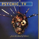 Angry Love Psychic TV - Force The Hand Of Chance LP