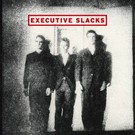 "Dark Entries Executive Slacks - Seams Ruff LP+7"" flexi"