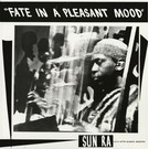 Saturn Research Sun Ra - Fate In A Pleasant Mood LP
