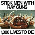 12XU Stick Men With Ray Guns - 1000 Lives To Die LP