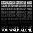 QCHQ Records No Tolerance - You Walk Alone LP (EU Version)